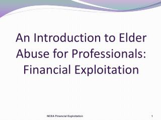 An Introduction to Elder Abuse for Professionals: Financial Exploitation