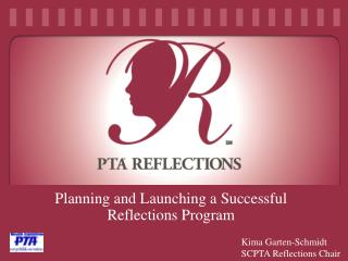 Planning and Launching a Successful Reflections Program