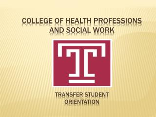 COLLEGE OF HEALTH PROFESSIONS AND SOCIAL Work transfer STUDENT  ORIENTATION