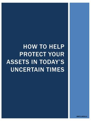 How to Help  Protect Your  Assets in Today's Uncertain Times