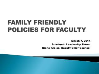 F AMILY FRIENDLY POLICIES FOR FACULTY