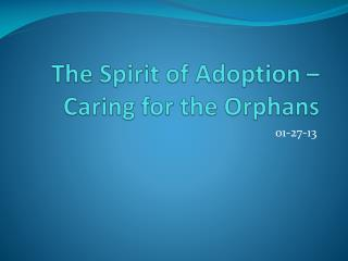 The Spirit of Adoption – Caring for the Orphans