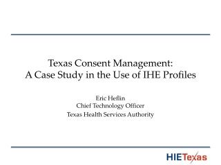 Texas Consent Management:  A Case Study in the Use of IHE Profiles