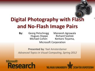 Digital Photography with Flash and No-Flash Image Pairs