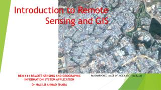 Introduction to Remote Sensing and GIS