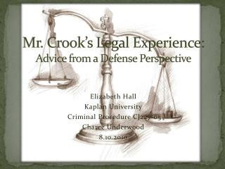 Mr. Crook's Legal Experience: Advice from a Defense Perspective