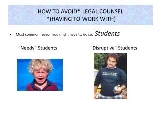 HOW TO AVOID* LEGAL COUNSEL  *(HAVING TO WORK WITH)