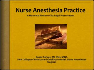 Nurse Anesthesia  Practice A Historical Review of its Legal Preservation