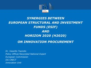 SYNERGIES BET WEEN  EUROPEAN STRUCTURAL AND INVESTMENT  FUNDS (ESIF)  AND  HORIZON 2020 (H2020) ON INNOVATION PROCUREME