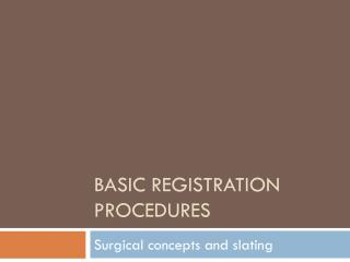 Basic registration Procedures