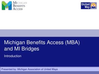 Michigan Benefits Access (MBA) and MI Bridges