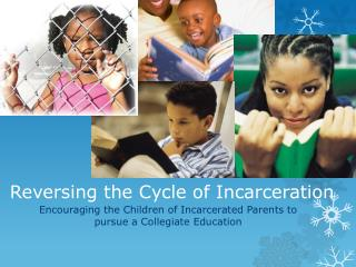 Reversing the Cycle of Incarceration