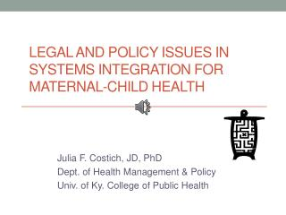 Legal and Policy Issues in Systems Integration for Maternal-Child  Health