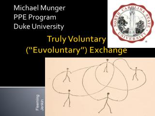 "Truly Voluntary  (""Euvoluntary"") Exchange"