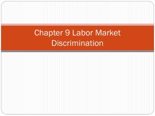 Chapter 9 Labor Market Discrimination