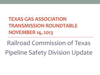 Texas Gas Association Transmission Roundtable November 14, 2013