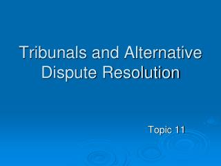 Tribunals and Alternative Dispute Resolution
