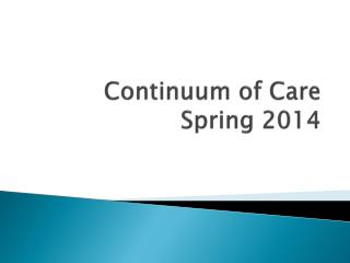 Continuum of Care Spring 2014