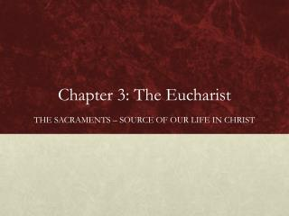 Chapter 3: The Eucharist