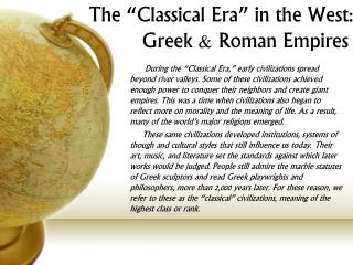 "The ""Classical Era"" in the West:         Greek & Roman Empires"