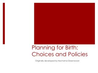 Planning for Birth: Choices and Policies