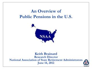 An Overview of  Public Pensions in the U.S.