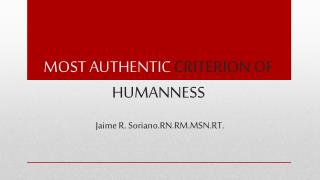 MOST AUTHENTIC  CRITERION OF HUMANNESS