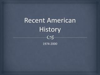 Recent American History