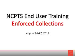 NCPTS End User Training  Enforced Collections