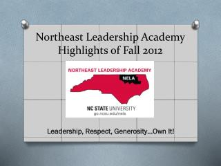 Northeast Leadership Academy Highlights of Fall 2012