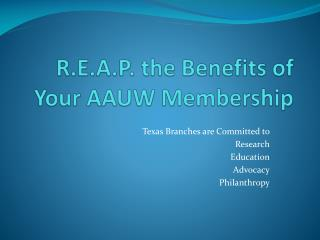 R.E.A.P. the Benefits of Your AAUW Membership