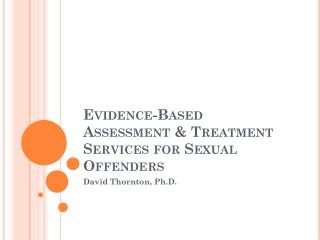 Evidence-Based Assessment & Treatment Services for Sexual Offenders