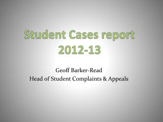 Student Cases report 2012-13