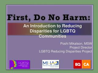 Poshi Mikalson , MSW Project Director  LGBTQ Reducing Disparities Project