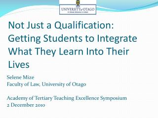 Not Just a Qualification:  Getting Students to Integrate What They Learn Into Their Lives