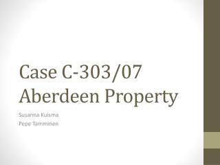 Case C-303/07 Aberdeen Property