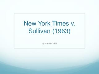 New York Times  v . Sullivan (1963)