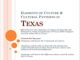 Elements of Culture & Cultural Patterns in  Texas