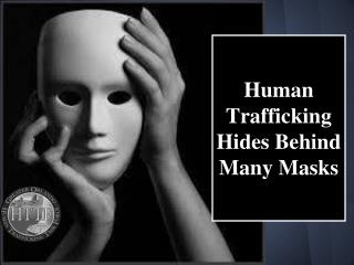 Human Trafficking Hides Behind Many Masks