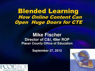 Blended Learning How Online Content Can Open  Huge Doors for CTE