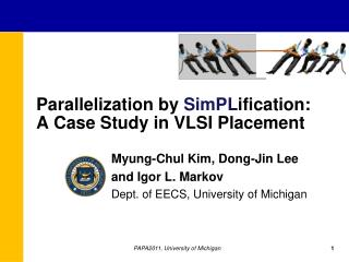 Parallelization by  SimPL ification : A Case Study in VLSI Placement