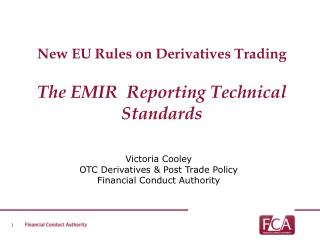 New EU Rules on  Derivatives Trading The  EMIR   Reporting Technical Standards
