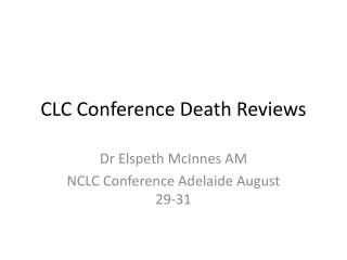 CLC Conference Death Reviews