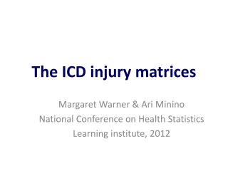 The  ICD injury matrices
