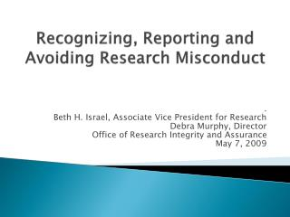 Recognizing, Reporting and Avoiding Research Misconduct
