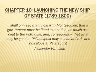 CHAPTER 10: Launching the new ship of state (1789-1800)