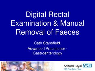 Digital Rectal Examination & Manual Removal of Faeces