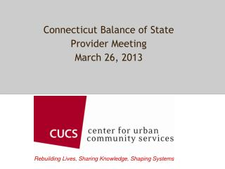 Connecticut Balance of State Provider Meeting March 26, 2013