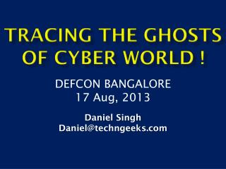 Tracing the Ghosts of Cyber World !
