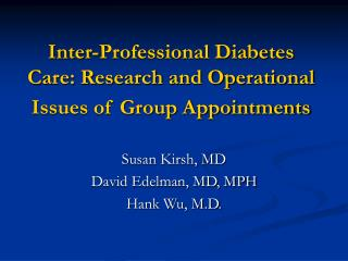 Inter-Professional Diabetes Care: Research and Operational Issues of Group Appointments